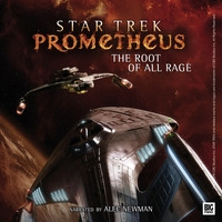 Star Trek: Prometheus audiobook The Root of All Rage