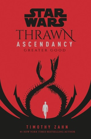 Star Wars: Thrawn: The Ascendancy Trilogy: Book II: Greater Good