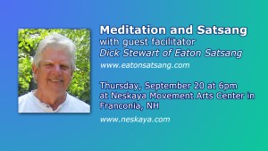 Meditation & Satsang with Dick Stewart @ Neskaya Movement Arts Center  | Franconia | New Hampshire | United States