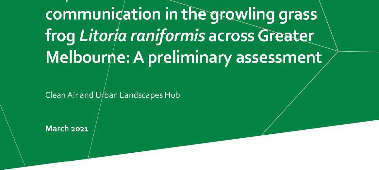 Impacts of urban noise on acoustic communication in the growling grass frog Litoria raniformis across Greater Melbourne: A preliminary assessment