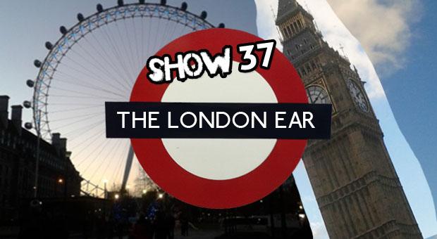 The-London-Ear_Episode_37