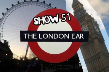 The London Ear on RTE 2XM 51