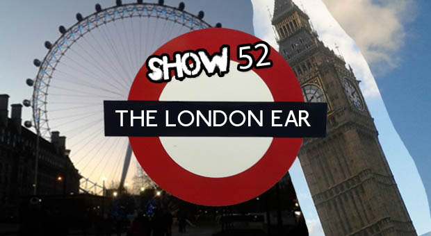 TheLondonEarShow52