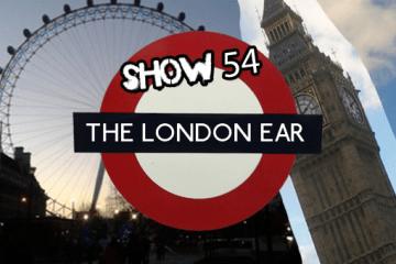 TheLondonEarRadioShow54