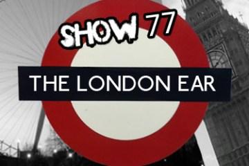 The London Ear Show 77