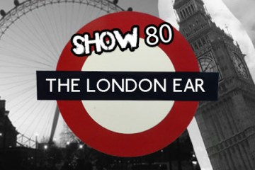 The London Ear on RTE 2XM - Show 80