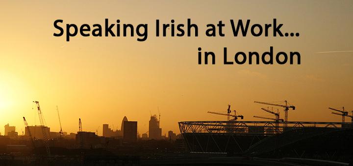 Speaking Irish at work