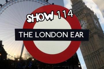 The London Ear on RTE 2XM Show 114