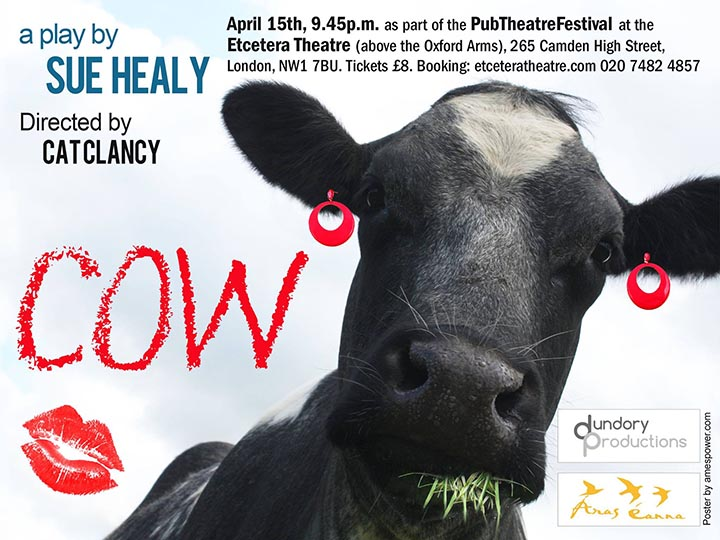 Cow - a play by Sue Healy - The London Ear