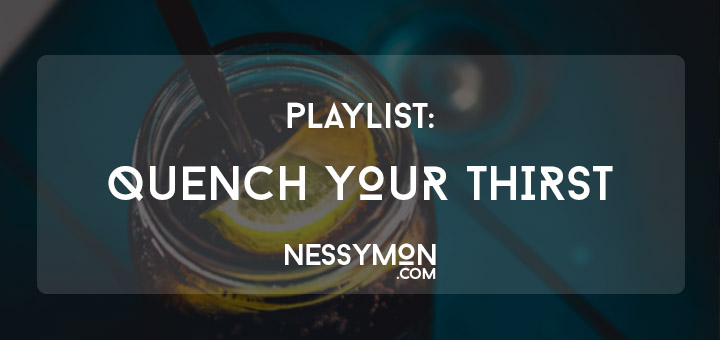 Quench Your Thirst - nessymon