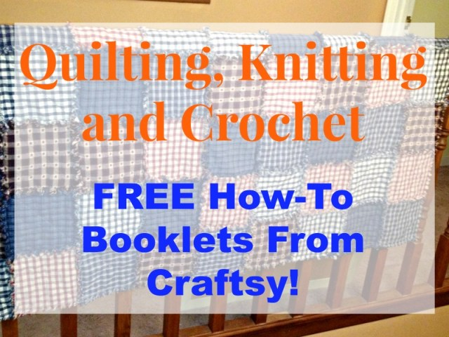 Craftsy Booklets-Quilting, Knitting and Crochet