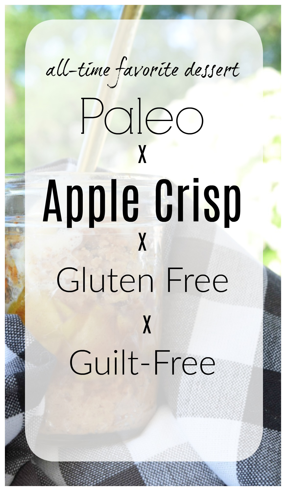 Paleo Apple Crisp- The Best Guilt-Free and Gluten-Free Dessert