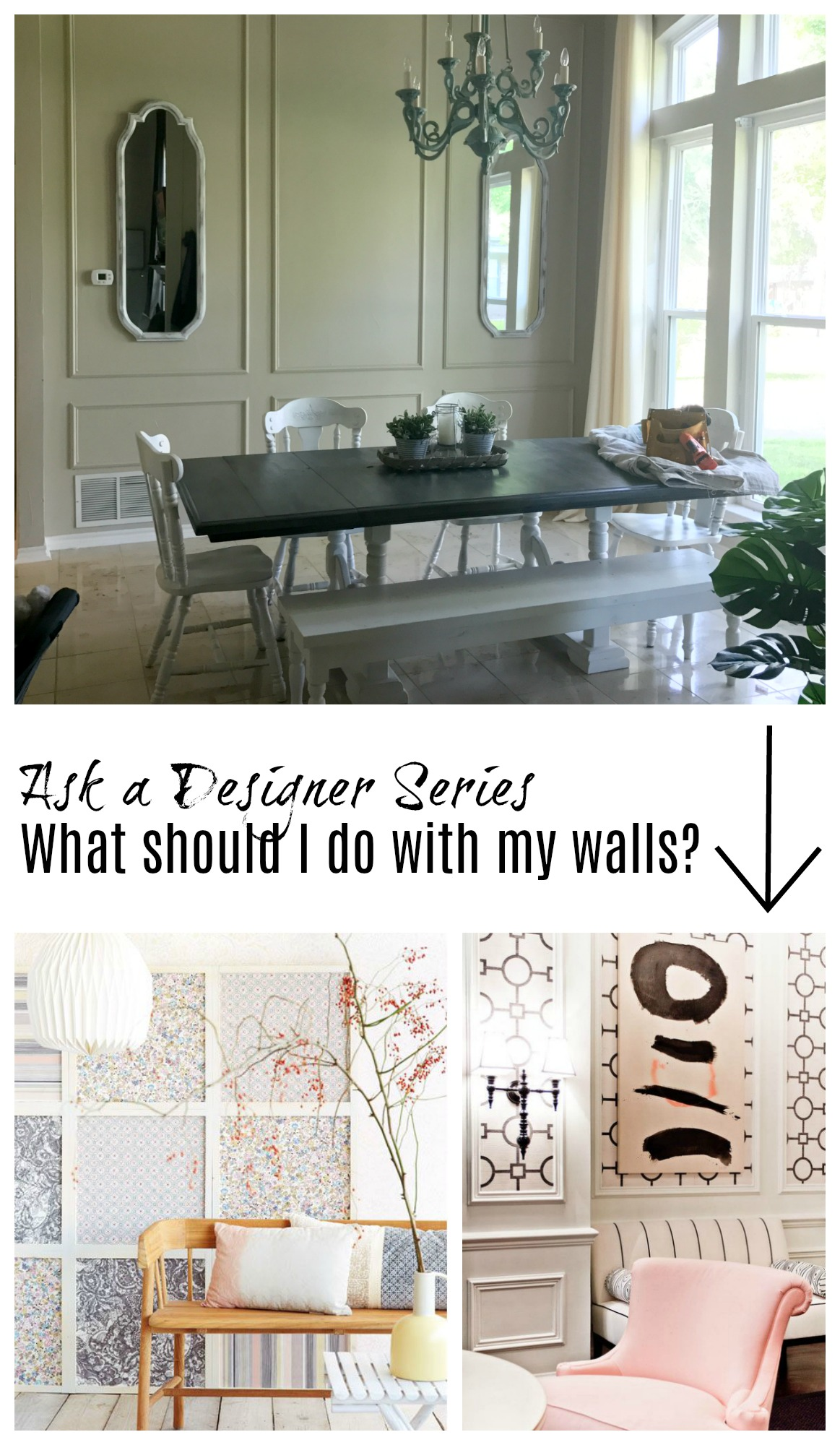 Ask a designer series- What shoudl I do with my wainscoting?