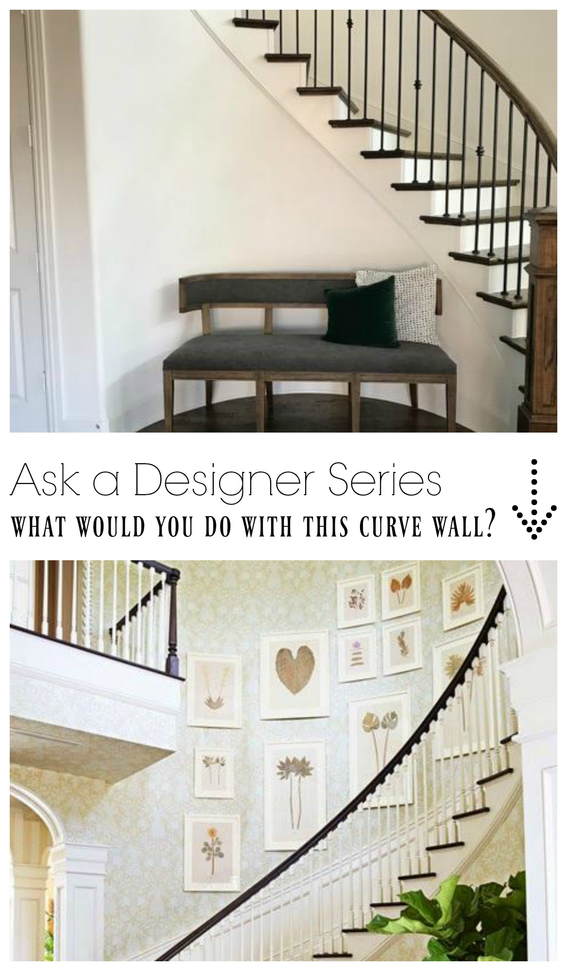 Ask a Designer Series- What do you do with this Curve Wall?
