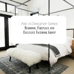 Ask a Designer Series- Family Room, Fireplace, Facebook Group and more!