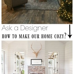 Ask a Designer Series- How to make a home Cozy, Small Entry Ideas and More!