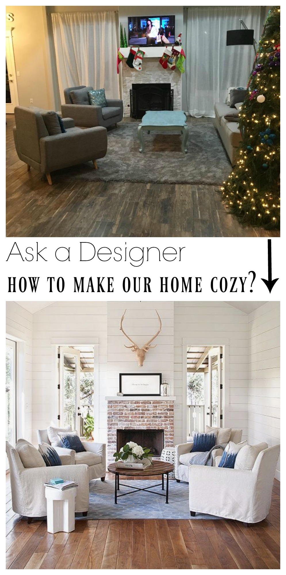 Ask a Designer how to make our home cozy?