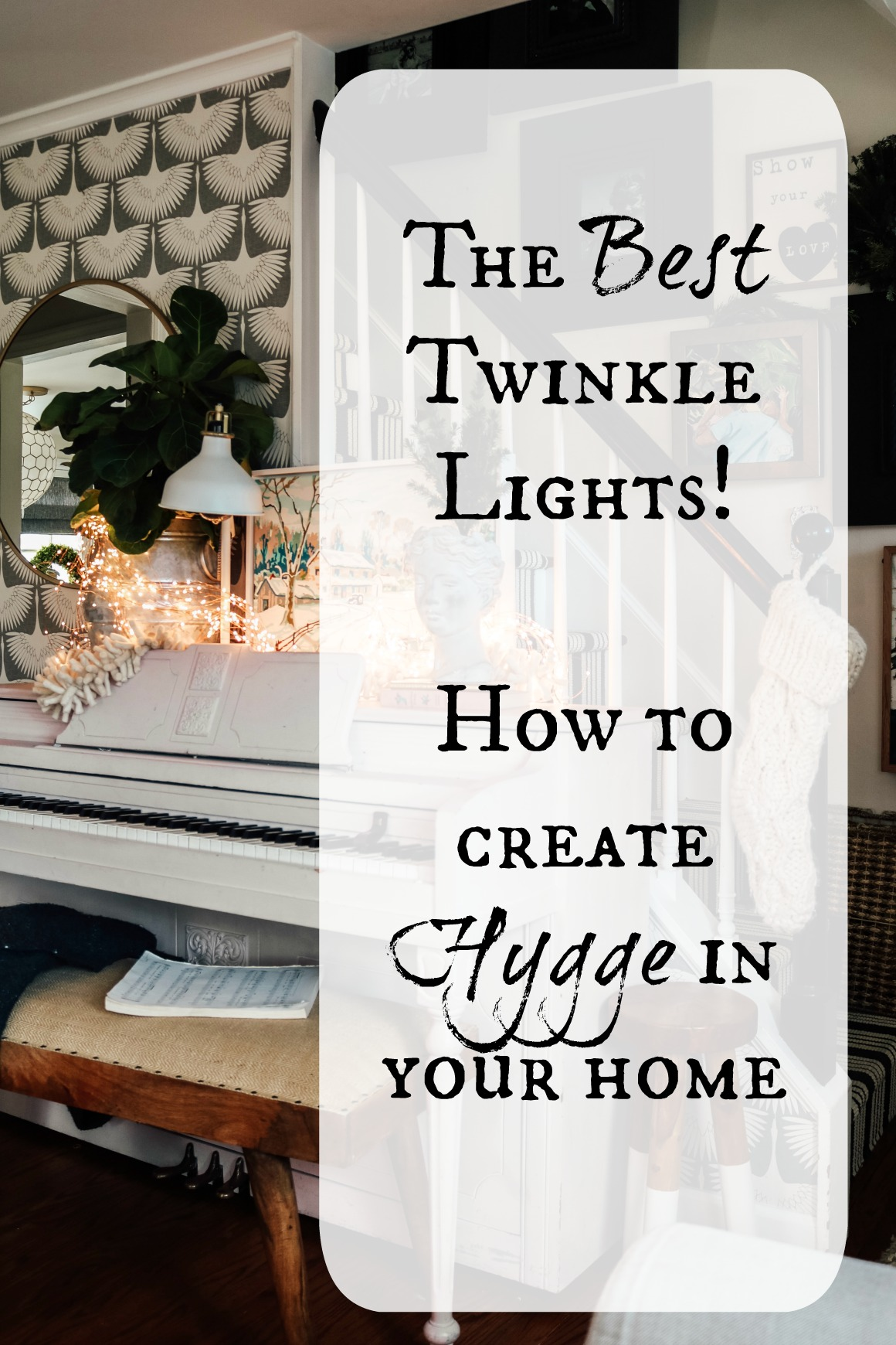The Best Twinkle Lights- How to Create Hygge in your Home