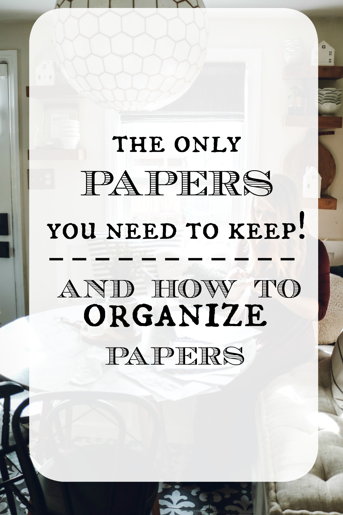 What Papers to Keep and How to Organize Papers!