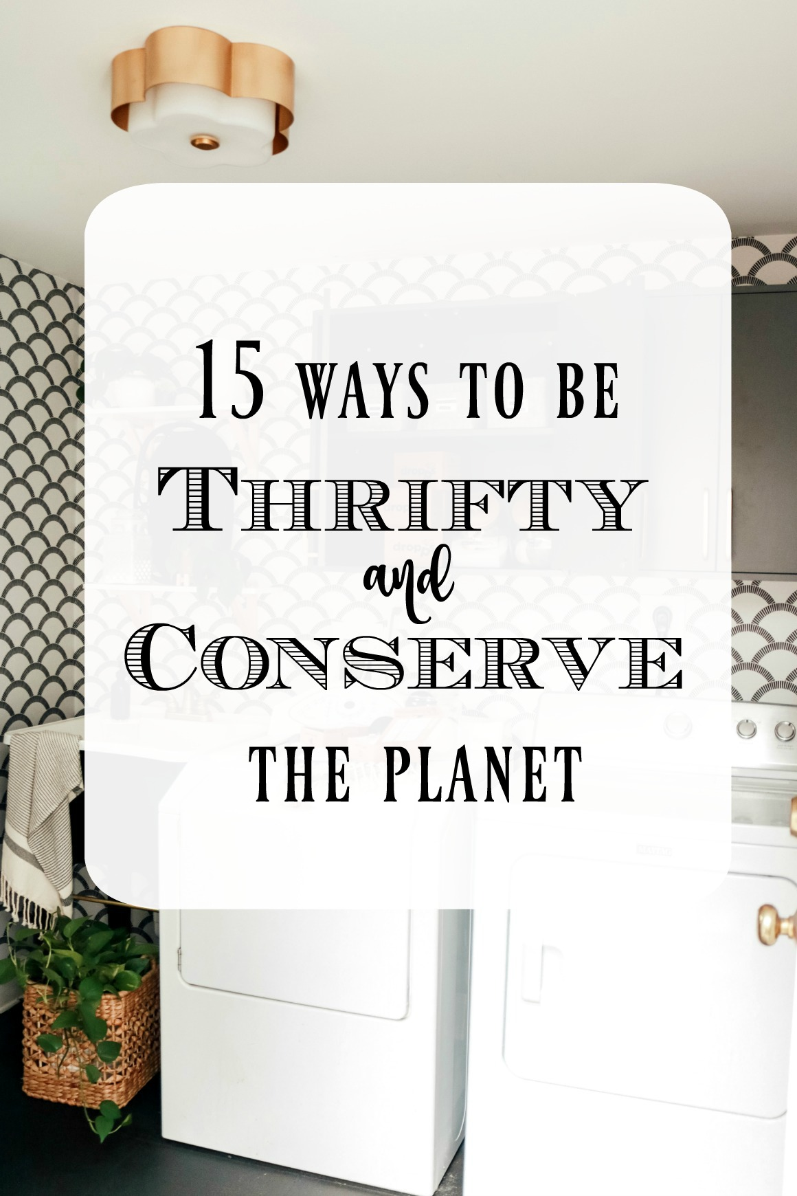 15 Ways to Be Thrifty and Conserve the Planet with Printable!