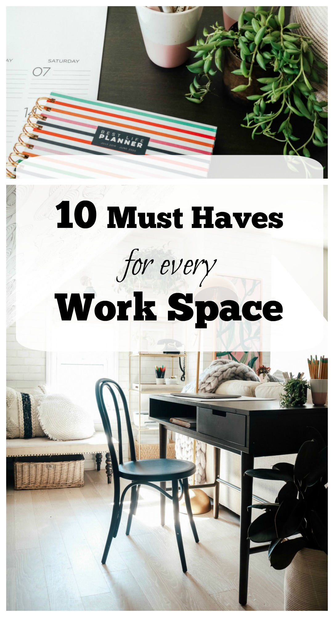 10 Must Haves for Every Work Space