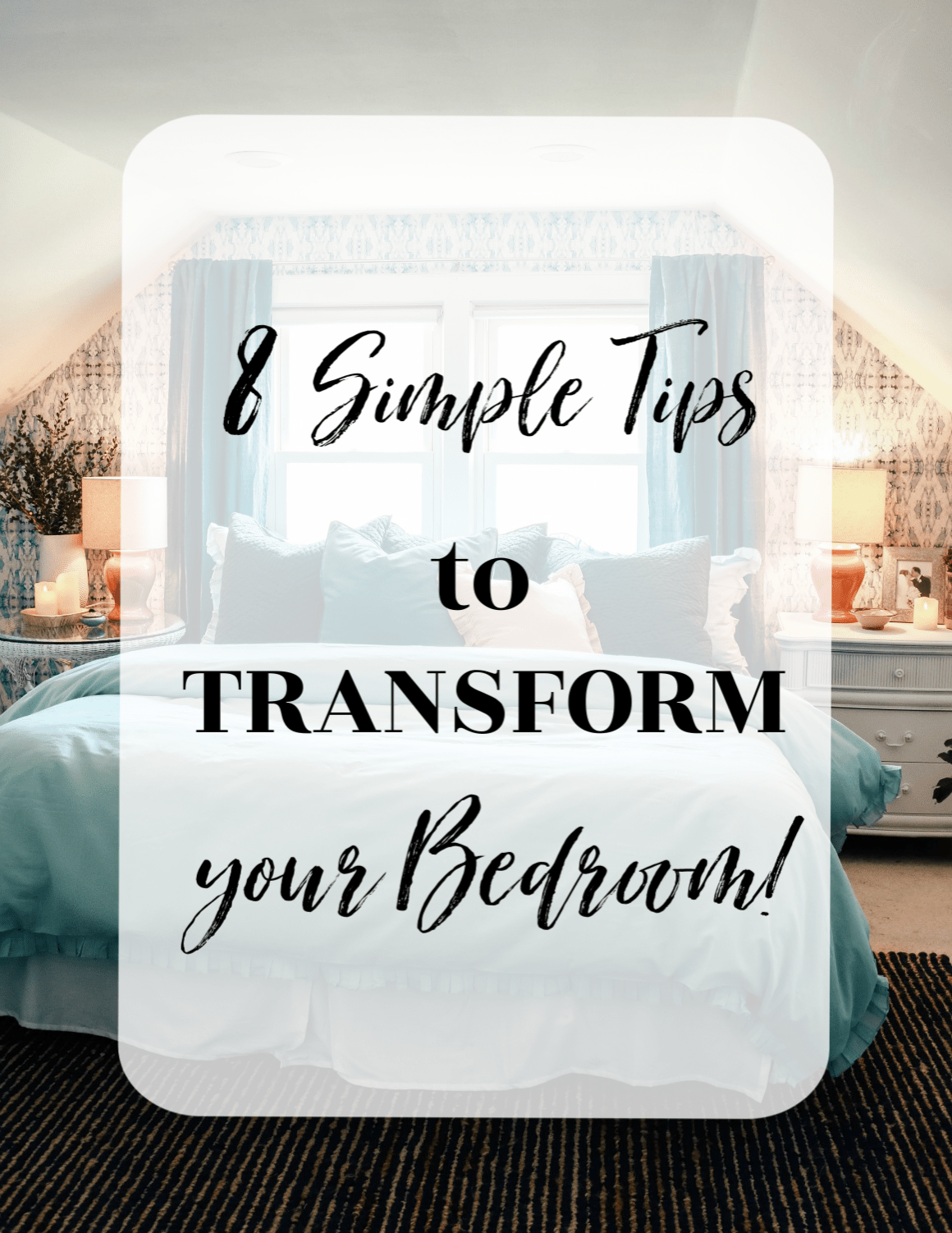 Simple Tips to TRANSFORM a Bedroom!!!!
