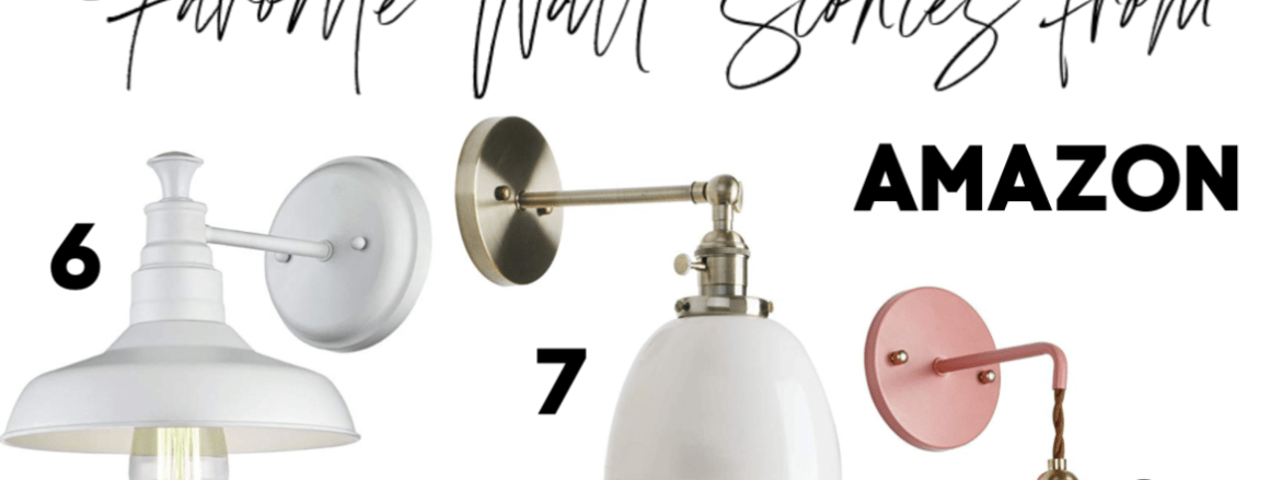 Favorite Wall Sconces from Amazon and Magic Light Trick Round-Up!