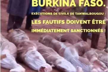 Burkina Faso. Exécutions de civils de Tanwalbougou : les fautifs doivent être immédiatement sanctionnés !
