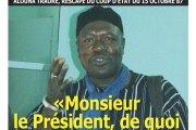 ALOUNA TRAORE, RESCAPE DU COUP D'ETAT DU 15 OCTOBRE 87: «Monsieur le Président, de quoi avez-vous peur ?»
