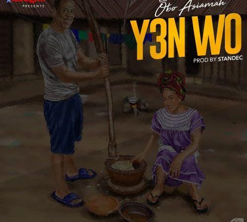 New Music: Obo Asiamah – Yen Wor