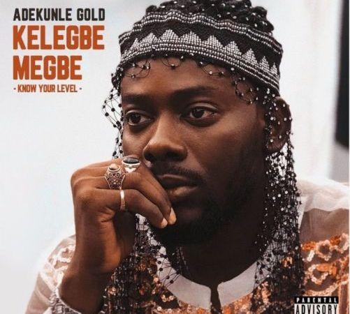 Watch: Adekunle Gold – Kelegbe Megbe (Know Your Level)