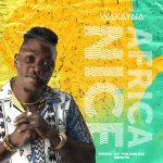 Wakayna drops new single, Africa Nice