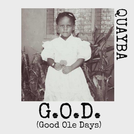 Listen: Quayba – G.O.D (Good Ole Days)