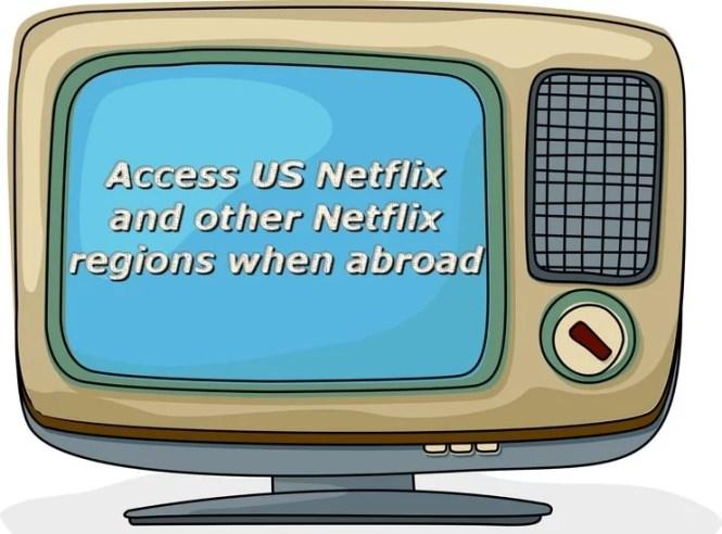access-us-netflix-when-abroad
