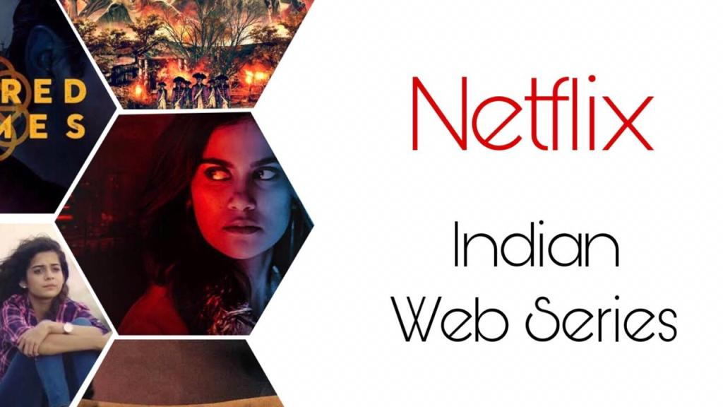 Best Indian Web Series on Netflix