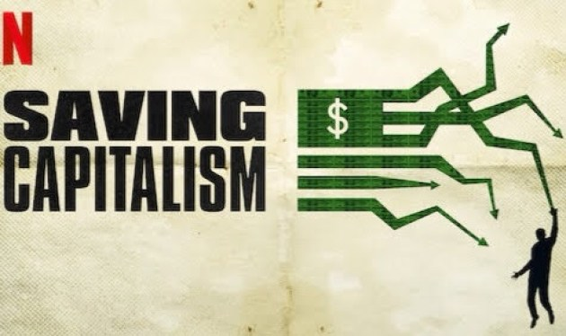 Saving Capitalism best movie on Netflix for entrepreneurs