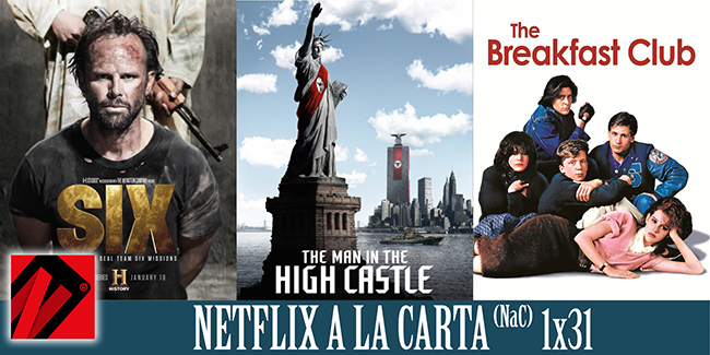 """NaC 31: The Man in the High Castle, Six, """"3 películas ochenteras 3"""" para adolescentes"""