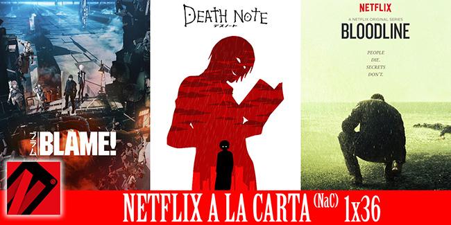 NaC 36 Podcast: Death Note, Bloodline, Blame!