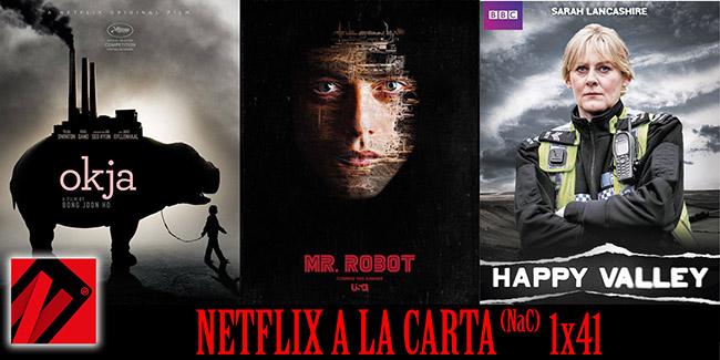 NaC 1×41: Mr. Robot, Happy Valley, Okja