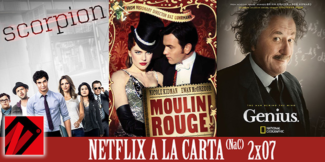 NaC 2×07: Genius, Scorpion, Moulin Rouge (2001)