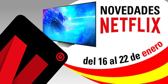 Novedades Netflix España: del 16 al 22 de enero de 2018