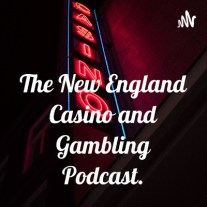 The New England Casino and Gambling Podcast