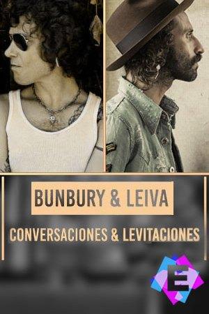 Bunbury & Leiva - Conversaciones & Levitaciones