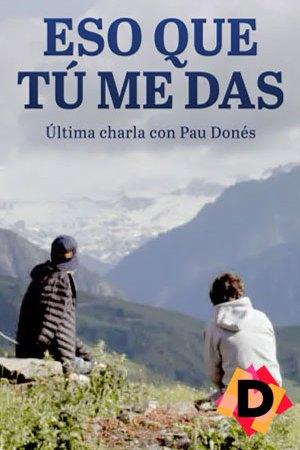 Eso Que Tú Me Das (Documental)