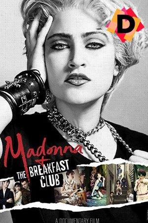Madonna + The Breakfast Club (Documental)