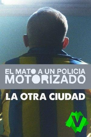 El Mató A Un Policía Motorizado - La Otra Ciudad videoclip