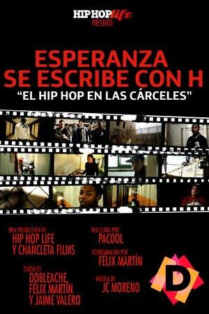 Esperanza Se Escribe Con H: El Hip Hop En Las Cárceles (Documental)