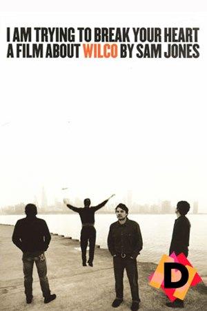 I Am Trying to Break Your Heart: Una Película Sobre Wilco (Documental)