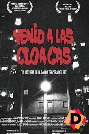 Venid A Las Cloacas: La Historia De La Banda Trapera Del Río (Documental)