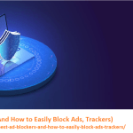 Best Ad Blockers (And How to Easily Block Ads, Trackers)